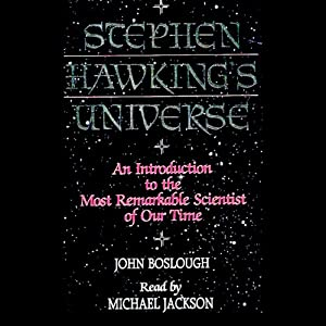 Stephen Hawking's Universe: An Introduction to the Most Remarkable Scientist of Our Time | [John Boslough]
