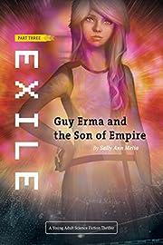 Exile: An Action Adventure set a long time ago on a planet far far away... (Guy Erma and the Son of Empire Book 3)