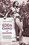 Edda Ciano e il comunista: L'inconfes...
