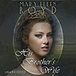 His Brother's Wife: Days of the Judges Volume 2 | Mary Ellen Boyd