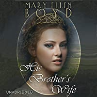 His Brother's Wife: Days of the Judges Volume 2 (       UNABRIDGED) by Mary Ellen Boyd Narrated by Pamela Lorence