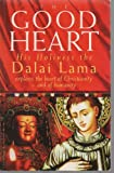 The Good Heart: His Holiness The Dalai Lama (0712672753) by Edited By Robert Kiely