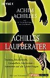 Achilles' Laufberater: Training, Idealgewicht, Gesundheit, Motivation: Antworten auf alle L�ufer-Fragen