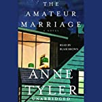 The Amateur Marriage: A Novel | Anne Tyler