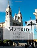 Madrid, Spain Coloring Book: Color Your Way Through Historic Madrid, Spain