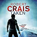 Taken Audiobook by Robert Crais Narrated by Luke Daniels