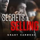 Secrets of Selling Hörbuch von Grant Cardone Gesprochen von: Grant Cardone