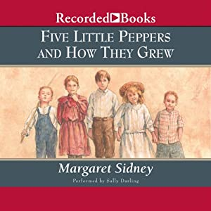 Five Little Peppers and How They Grew Audiobook