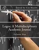 Logos: A Multidisciplinary Academic Journal: Volume One