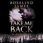 Take Me Back: Paradise, Idaho, Book 4 | Rosalind James
