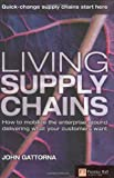Living Supply Chains: how to mobilize the enterprise around delivering what your customers want