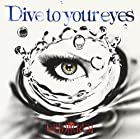 Dive to your eyes [通常盤]