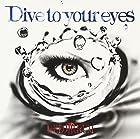 Divetoyoureyes[通常盤]