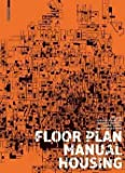 img - for Oliver Heckmann: Floor Plan Manual Housing (Paperback - Revised Ed.); 2011 Edition book / textbook / text book