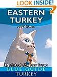 Blue Guide Eastern Turkey - An Explor...