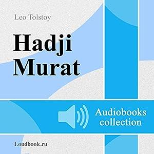 Hadzhi - Murat [Hadji - Murat] Audiobook