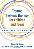 img - for Trauma Systems Therapy for Children and Teens, Second Edition book / textbook / text book