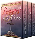 Powerful Prayers That Move Mountains: A Collection of Prayers and Devotions to Ignite Your Faith