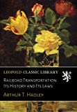 img - for Railroad Transportation: Its History and Its Laws book / textbook / text book