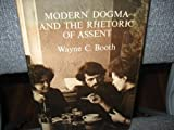 Modern Dogma and the Rhetoric of Assent (0268005060) by Booth, Wayne C.