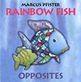 Rainbow Fish Opposites (0735819823) by Pfister, Marcus