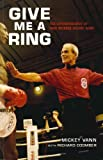 img - for Give Me A Ring: The Autobiography of Star Referee Mickey Vann book / textbook / text book
