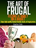 The Art of Frugal:  Feeding a Family on a Budget