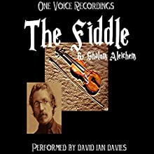 The Fiddle (       UNABRIDGED) by Shalom Aleichem Narrated by David Ian Davies