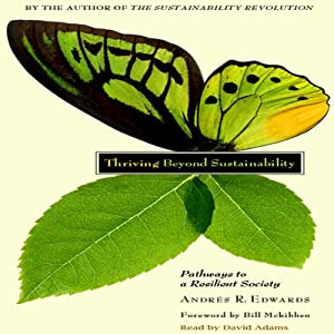 Thriving Beyond Sustainability: Pathways to a Resilient Society | [Andres R. Edwards]