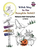 img - for Witch Way to the Pumpkin Patch?: Halloween Adult Coloring Book by OmColor book / textbook / text book