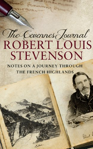 Stevenson, R. L. - The Cevennes Journal: Notes on a Journey Through the French Highlands