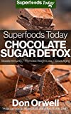 Superfoods Today Chocolate Sugar Detox: Gluten Free, Low Cholesterol, Low Fat, Whole Foods, Antioxidants & Phytochemicals, Vitamins