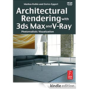 Architectural Rendering With 3ds Max And V Ray Photorealistic Visualization Ebook Markus Kuhlo