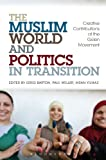 img - for The Muslim World and Politics in Transition: Creative Contributions of the Gulen Movement book / textbook / text book