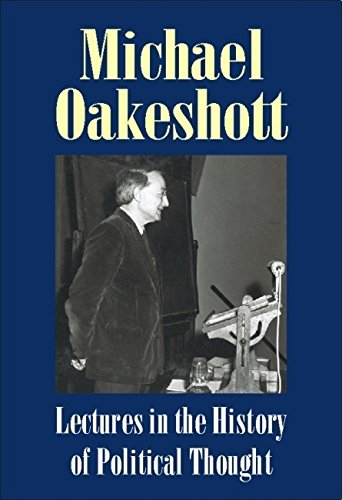 Lectures in the History of Political Thought (Michael Oakeshott Selected Writings)