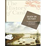 The History of Canada Series: Death or Victoryby Dan Snow