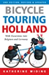 Bicycle Touring Holland: With Excursi...