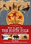 How to Get to the North Pole: and Oth...