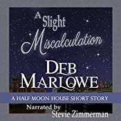 A Slight Miscalculation: A Half Moon House Short Story: Half Moon House, Book 1.6 | Deb Marlowe