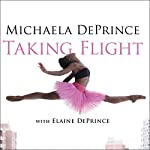 Taking Flight: From War Orphan to Star Ballerina | Elaine DePrince,Michaela DePrince