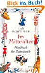 Im Mittelalter: Handbuch f�r Zeitreis...