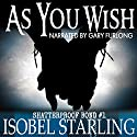 As You Wish: Shatterproof Bond, Book 1 Audiobook by Isobel Starling Narrated by Gary Furlong