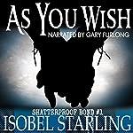 As You Wish: Shatterproof Bond, Book 1 | Isobel Starling