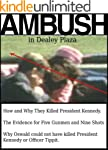 Ambush in Dealey Plaza: How and Why T...