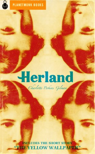 "Charlotte Perkins Gilman - Herland (1915) (includes ""The Yellow Wallpaper"") (English Edition)"