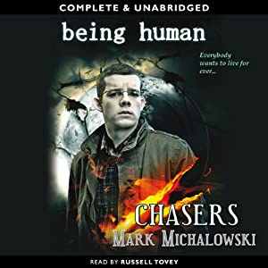 Being Human: Chasers | [Mark Michalowski]