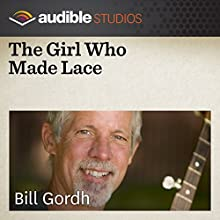 The Girl Who Made Lace: A Chinese Folktale  by Bill Gordh Narrated by Bill Gordh