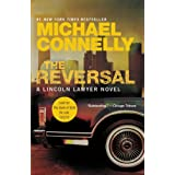 The Reversal (A Lincoln Lawyer Novel Book 3) ~ Michael Connelly