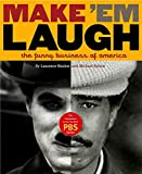 Make 'Em Laugh: The Funny Business of America (0446505315) by Kantor, Michael
