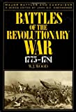W. J. Wood Battles of the Revolutionary War, 1775-1781 (Major Battles and Campaigns)